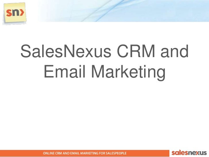 SalesNexus CRM and Email Marketing<br />