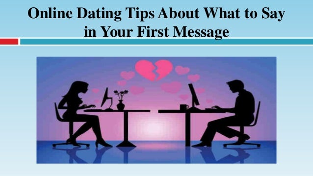 Online dating first message tips