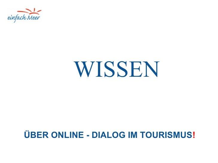 WISSEN  ÜBER ONLINE - DIALOG IM TOURISMUS!