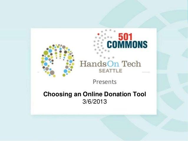Presents Choosing an Online Donation Tool 3/6/2013