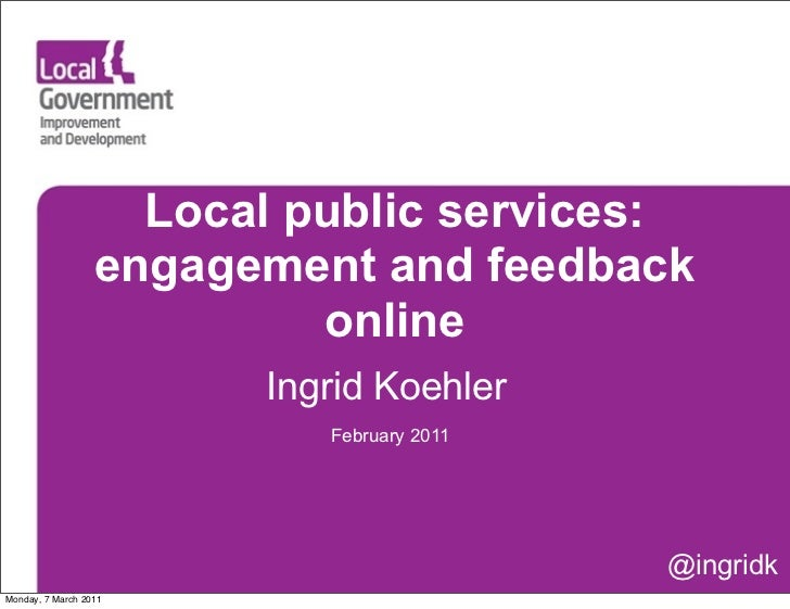 Local public services:                     engagment and feedback                             online                      ...
