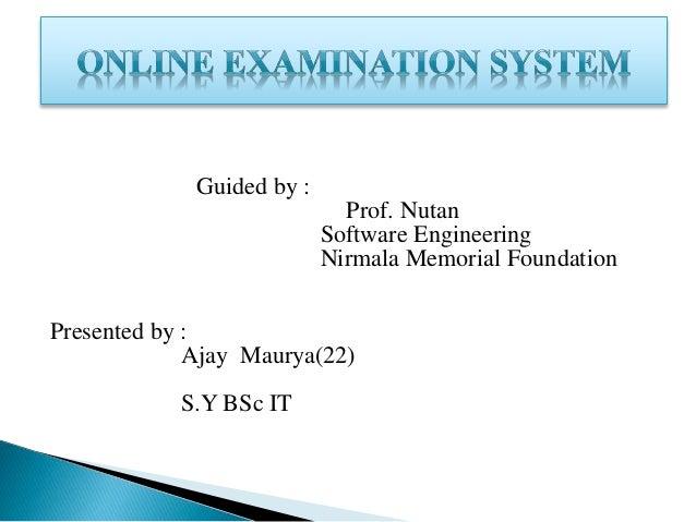 Guided by : Prof. Nutan Software Engineering Nirmala Memorial Foundation Presented by : Ajay Maurya(22) S.Y BSc IT