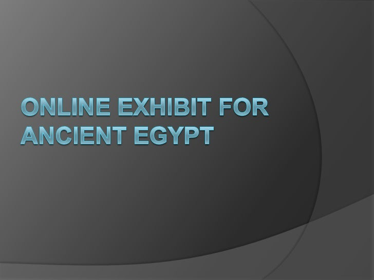 Online Exhibit for Ancient Egypt