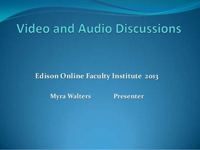 Edison Online Faculty Institute 2013    Myra Walters      Presenter
