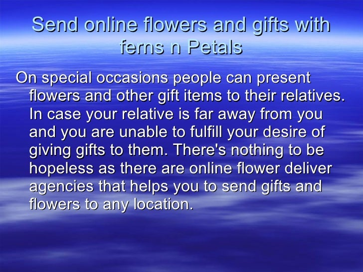 Send online flowers and gifts with ferns n Petals <ul><li>On special occasions people can present flowers and other gift i...