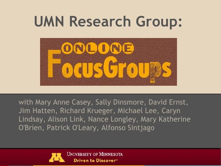 UMN Research Group:with Mary Anne Casey, Sally Dinsmore, David Ernst,Jim Hatten, Richard Krueger, Michael Lee, CarynLindsa...