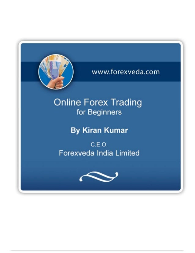 About the AuthorMr. Kiran Kumar is the CEO of Forexveda India Limited, a Forex trader with an experience of morethan a dec...