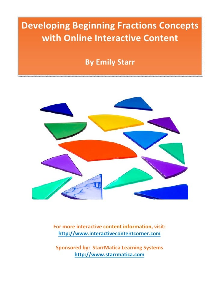 Developing Beginning Fractions Concepts     with Online Interactive Content                      By Emily Starr           ...