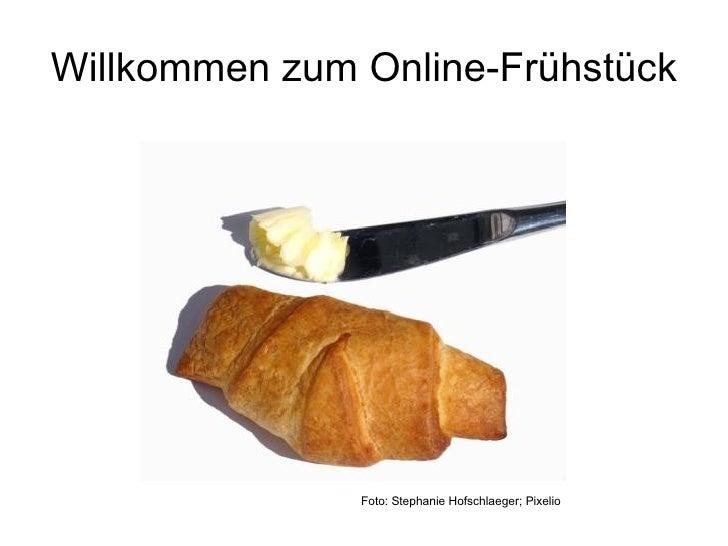 Willkommen zum Online-Frühstück Foto: Stephanie Hofschlaeger; Pixelio