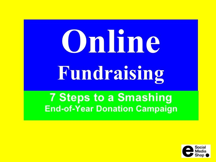 Online   Fundraising  7 Steps to a Smashing End-of-Year Donation Campaign