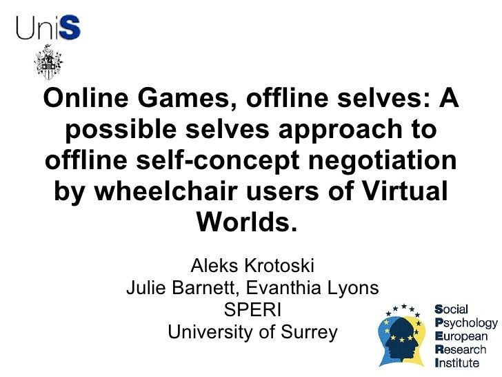 Online Games, offline selves: A   possible selves approach to offline self-concept negotiation  by wheelchair users of Vir...