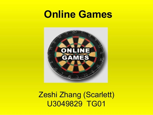 Online Games Zeshi Zhang (Scarlett) U3049829 TG01
