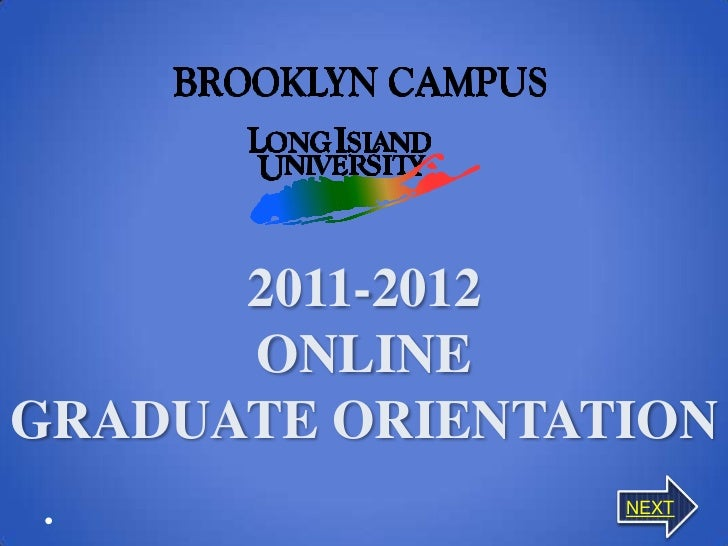 2011-2012      ONLINEGRADUATE ORIENTATION                 NEXT