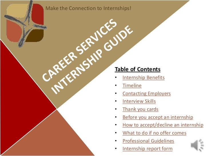 Make the Connection to Internships!                            Table of Contents                            •   Internship...
