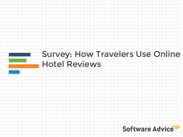 Survey: How Travelers Use Online Hotel Reviews
