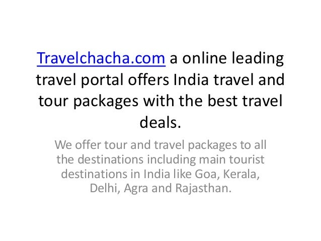 Travelchacha.com a online leadingtravel portal offers India travel andtour packages with the best traveldeals.We offer tou...
