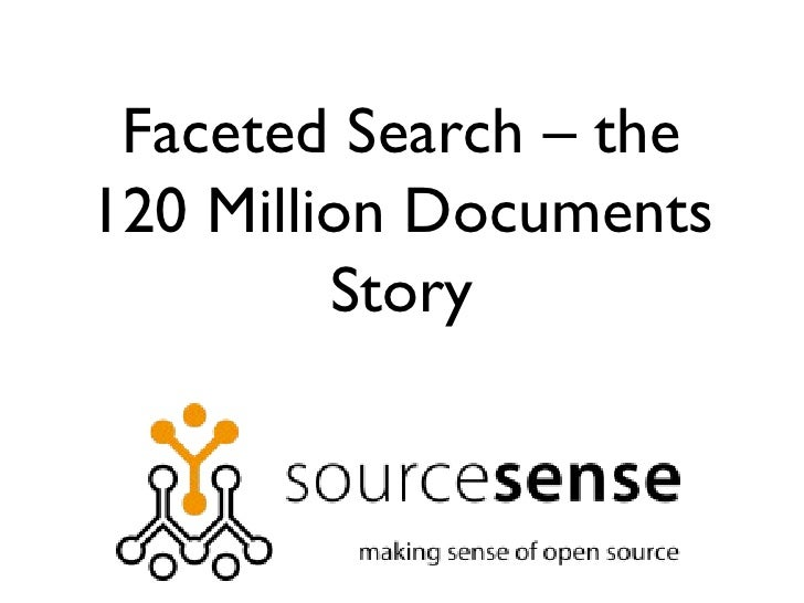Faceted Search – the 120 Million Documents Story