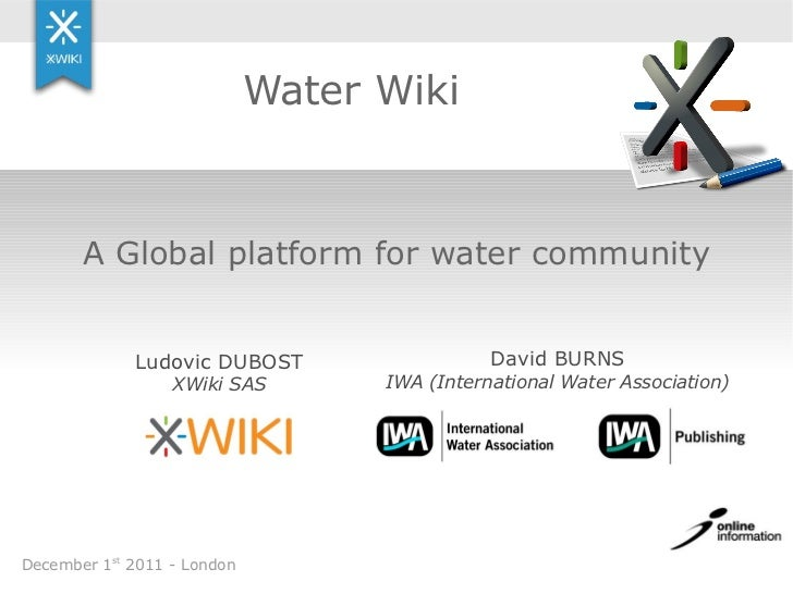 Water Wiki       A Global platform for water community             Ludovic DUBOST                   David BURNS           ...