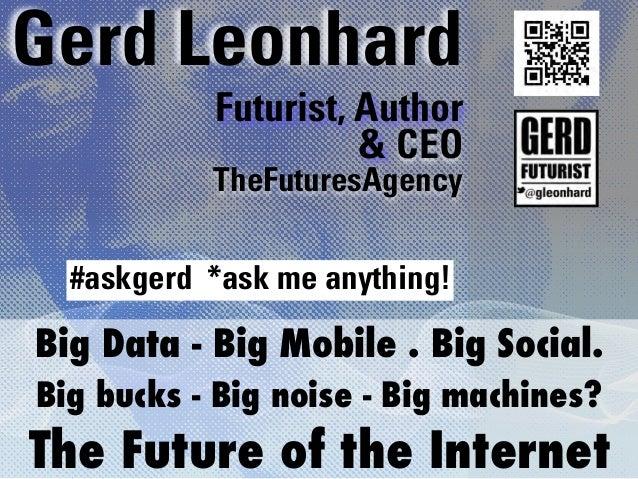 Gerd Leonhard           Futurist, Author                     & CEO           TheFuturesAgency  #askgerd *ask me anything!B...