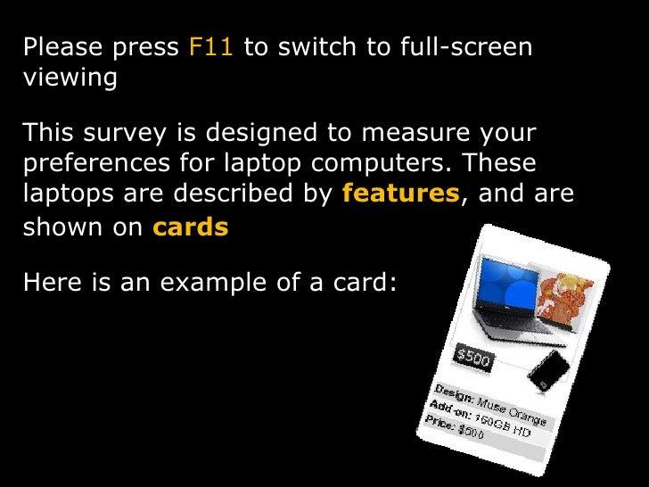 <ul><li>Please press  F11  to switch to full-screen viewing </li></ul><ul><li>This survey is designed to measure your pref...