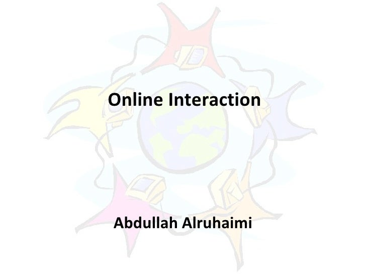 Online Interaction Abdullah Alruhaimi