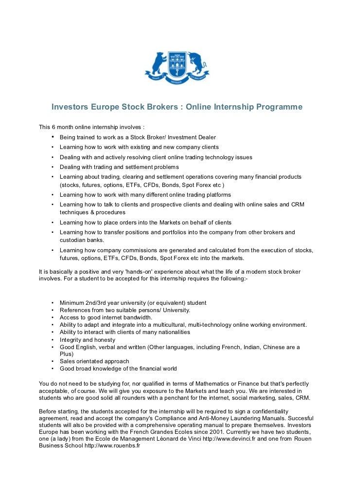 Investors Europe Stock Brokers : Online Internship ProgrammeThis 6 month online internship involves :    • Being trained t...