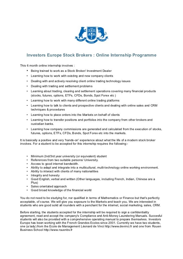 Investors Europe Stock Brokers : Online Internship ProgrammeThis 6 month online internship involves :    • Being trained t...