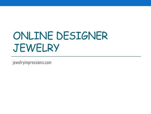 ONLINE DESIGNERJEWELRYjewelryimpressions.com