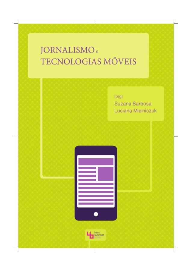 suzana barbosa, luciana mielniczuk (ORG.) jornalismo e tecnologias móveis
