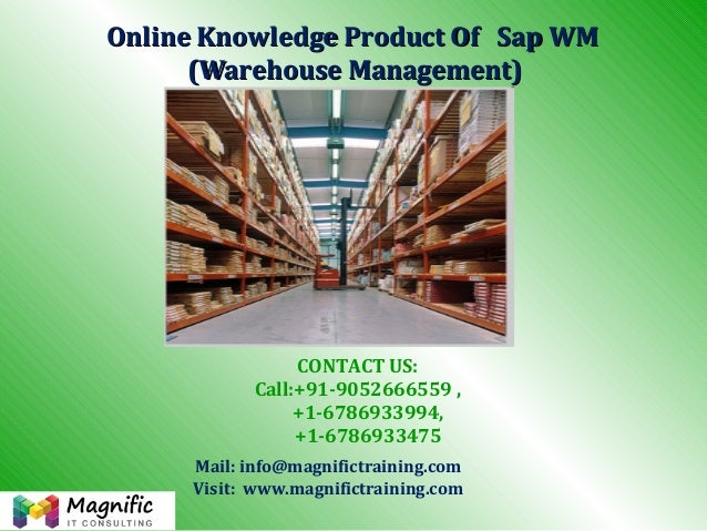 Online Knowledge Product OfOnline Knowledge Product Of Sap WMSap WM (Warehouse Management)(Warehouse Management) Mail: inf...