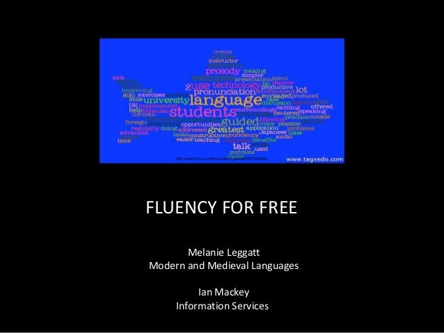 http://www.flickr.com/photos/saint_george/5657629352/  Welcome to Fluency for Free FLUENCY FOR FREE Melanie Leggatt, Moder...