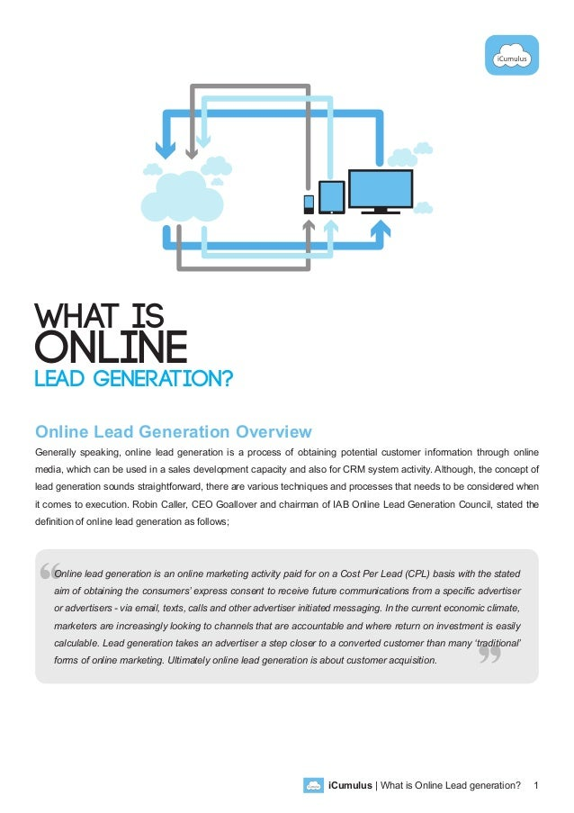 iCumulus | What is Online Lead generation? 1 What is Online Lead Generation? Online Lead Generation Overview Generally spe...