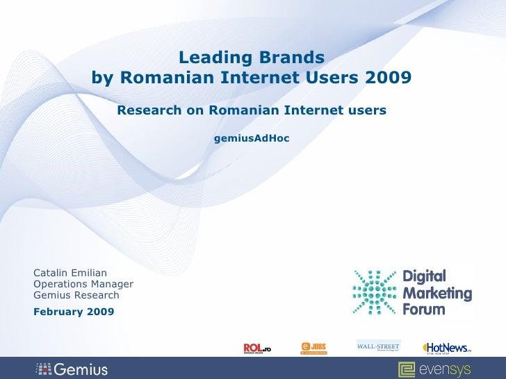 Leading Brands by Romanian Internet Users 2009  Research on Romanian Internet users  gemiusAdHoc Catalin Emilian Operation...