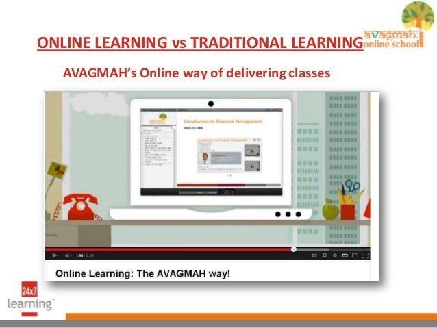 ONLINE LEARNING vs TRADITIONAL LEARNINGAVAGMAH's Online way of delivering classes