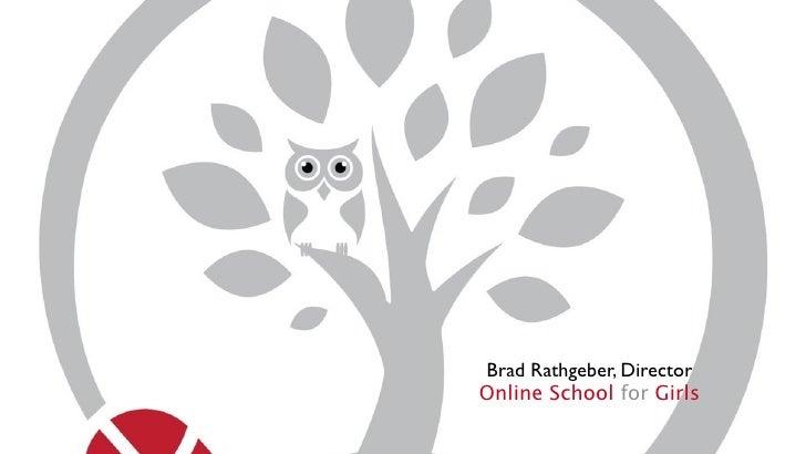 Brad Rathgeber, DirectorOnline School for Girls