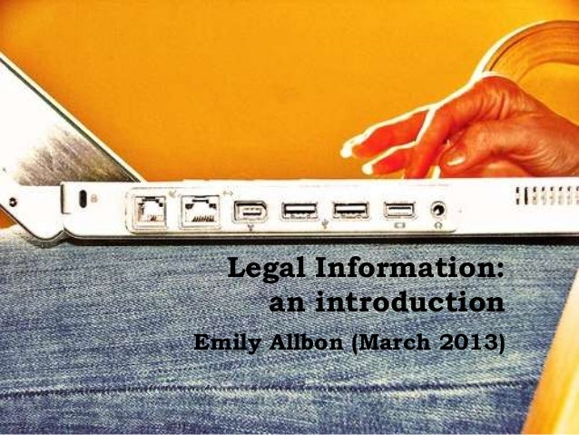 Legal Information:    an introductionEmily Allbon (March 2013)