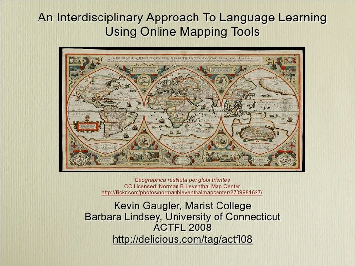 An Interdisciplinary Approach To Language Learning             Using Online Mapping Tools                                G...