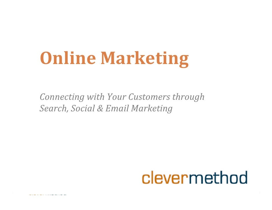 OnlineMarketing ConnectingwithYourCustomersthrough Search,Social&EmailMarketing