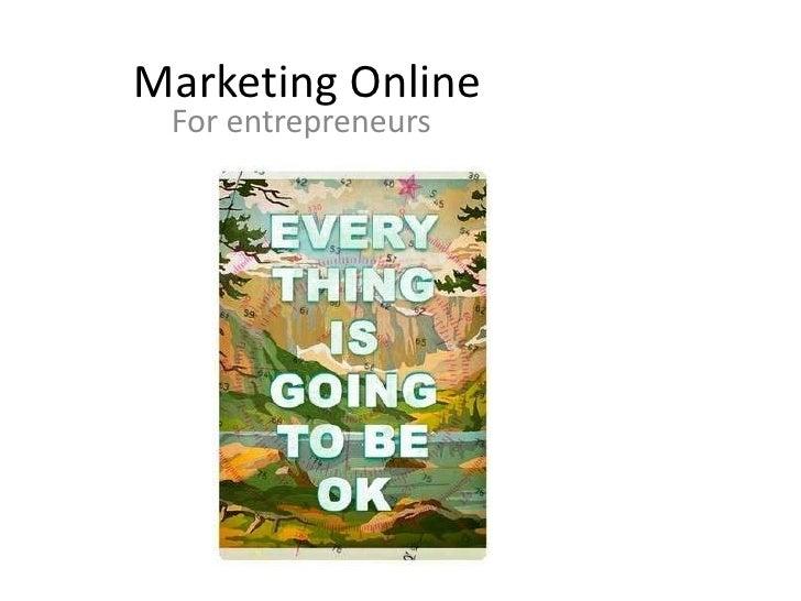 Marketing Online For entrepreneurs