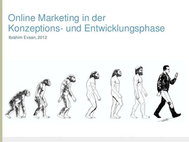 Online Marketing in derKonzeptions- und EntwicklungsphaseIbrahim Evsan, 2012United Prototype - Wir entwickeln Fliplife   |...