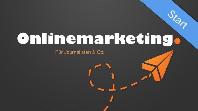Onlinemarketing. Für Journalisten & Co.