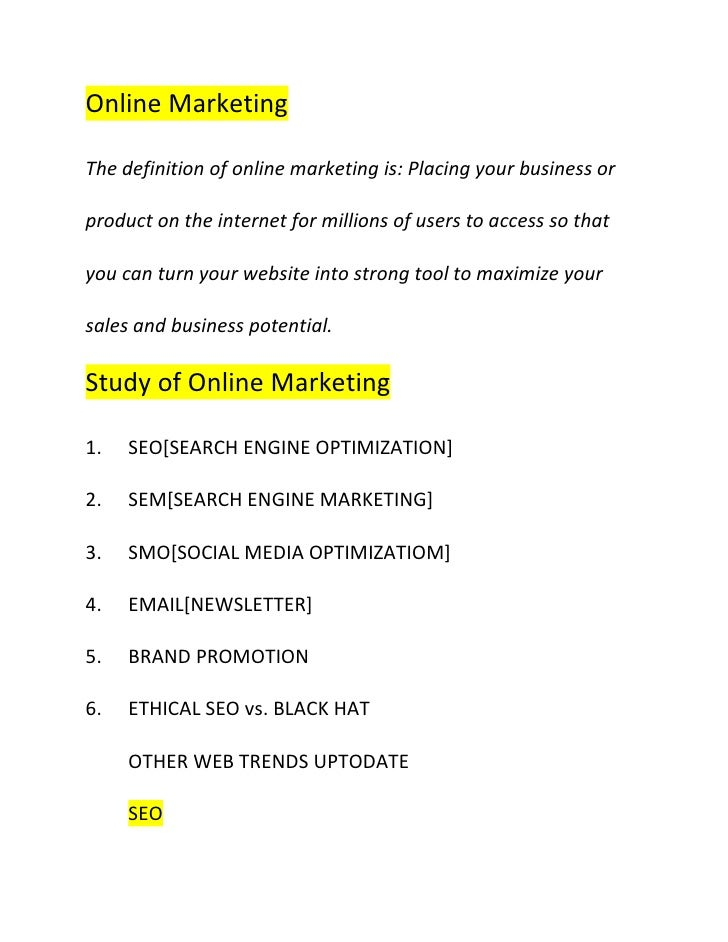Online Marketing <br />The definition of online marketing is: Placing your business or product on the internet for million...