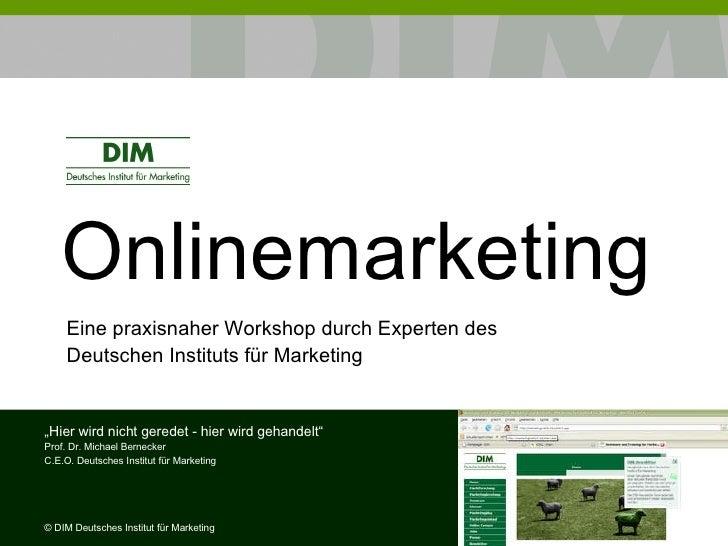 """Onlinemarketing   Eine praxisnaher Workshop durch Experten des  Deutschen Instituts für Marketing """" Hier wird nicht gerede..."""