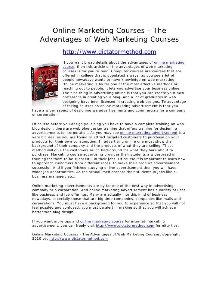 Online Marketing Courses - The     Advantages of Web Marketing Courses                  http://www.dictatormethod.com     ...