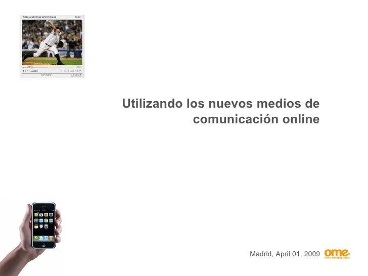 Utilizando los nuevos medios de comunicación online