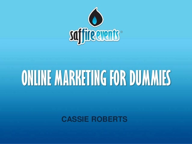 ONLINE MARKETING FOR DUMMIES       CASSIE ROBERTS
