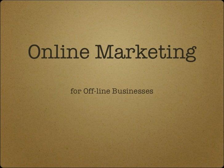 Online Marketing for Offline Businesses