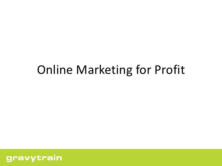Online Marketing for Profit<br />
