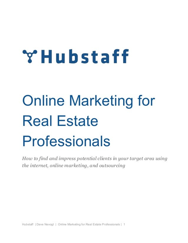 Online Marketing for Real Estate Professionals How to find and impress potential clients in your target area using the int...