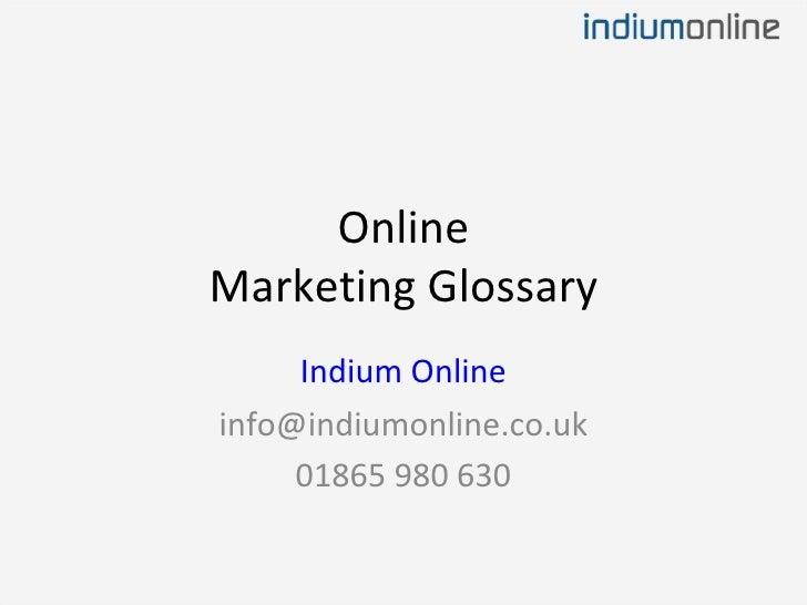 Online Marketing Glossary Indium Online [email_address] 01865 980 630